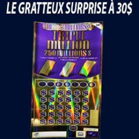 Gratteux Surprise 30$